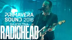RADIOHEAD @ PRIMAVERA SOUND 2016