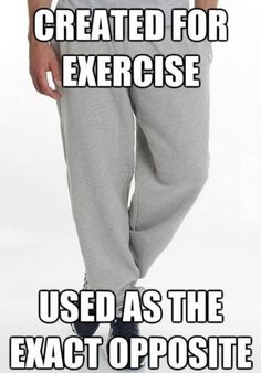 sweat pants we are doing them wrong...