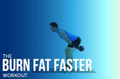 """The """"Burn Fat Faster"""" Workout"""
