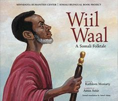 """SOMALI: """"Wiil Waal: A Somali Folktale"""" retold by Kathleen Moriarty ; illustrated by Amin Amir ; Somali translation by Jamal Adam. Wise Somali leader Wiil Waal asks men to bring him the part of a sheep that symbolizes what can unite men as one. Text in English and Somali."""