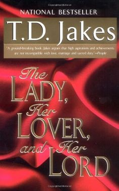 The Lady, Her Lover, and Her Lord by T. D. Jakes, http://www.amazon.com/dp/0425168727/ref=cm_sw_r_pi_dp_4ycOpb0K0NRD7