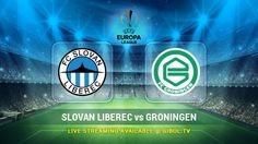 Slovan Liberec vs Groningen (22 Oct 2015) Live Stream Links - Mobile streaming available