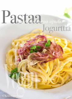 Pasta with Yoghurt and Caramelized Onion, Vegan version -  Pastaa, jogurttia ja karamelloitua sipulia (gluteeniton, vegaaninen) | Keittiökameleontti