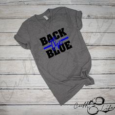 Back The Blue Shirt, Back The Blue Decal, Vinyl Shirts, Tee Shirts, Tees, Cute Country Outfits, Cute Outfits, Graduation Shirts For Family, Blue Law