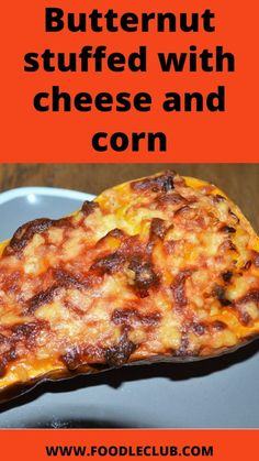 Butternut stuffed with Cheese and Corn - Foodle Club Corn In The Oven, South African Recipes, Different Vegetables, Sunday Roast, Chicken Livers, Top Recipes, Oven Baked, Tray Bakes