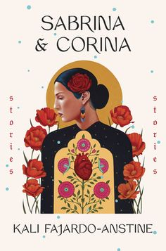 Can't-Wait Wednesday – Sabrina & Corina: Stories by Kali Fajardo-Anstine Fajardo, Good Books, My Books, Joy Williams, Power Of Meditation, Spring Books, Hispanic Heritage Month, National Book Award, American Literature