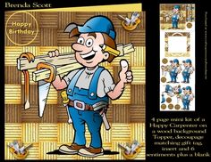 CUP758724_9035 - A 4 page mini kit of a happy carpenter on a wood background, Approx 8 x 8 topper with matching gift card, Insert, 6 sentime...