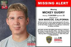 MICKEY GUIDRY, Age Now: 23, Missing: 11/26/2009. Missing From SAN MARCOS, CA. ANYONE HAVING INFORMATION SHOULD CONTACT: San Diego County Sheriff's Office - San Marcos Station (California) 1-760-510-5200.