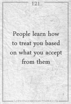 "…""you teach people how to treat you"""