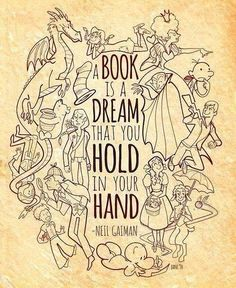 A Book is a Dream that you hold in your hand - Neil Gaiman - Quotes That Will Inspire You to Read Even I Love Books, Good Books, Books To Read, My Books, The Words, Lectures, Love Reading, Reading Quotes Kids, Quotes About Reading