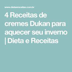 4 Receitas de cremes Dukan para aquecer seu inverno | Dieta e Receitas