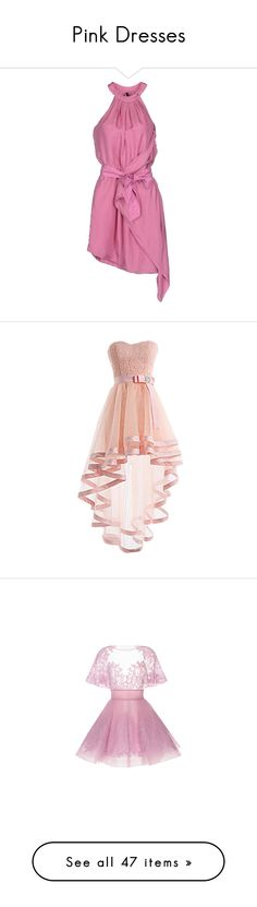 """""""Pink Dresses"""" by serai-825 ❤ liked on Polyvore featuring dresses, pink, no sleeve dress, short dresses, pink mini dress, pink dress with belt, dresses with belts, lullabies, lace cocktail dress and pink prom dresses"""