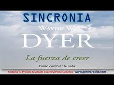 Utilizando El Sincrodestino a tu Favor | La Fuerza De Creer - Wayne Dyer...