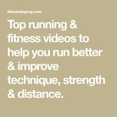 Top running & fitness videos to help you run better & improve technique, strength & distance.