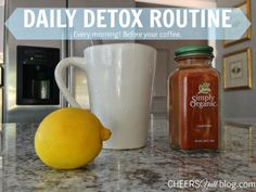 Healthy Habits ONE | DAILY DETOX ROUTINE Lemon water and cayenne pepper: Kickstart your liver each morning to get rid of lingering toxins.