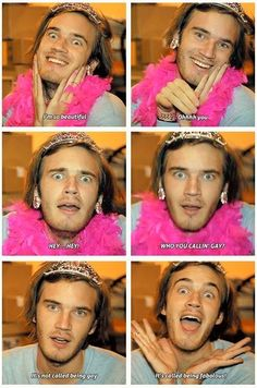 It's about being fabulous (okay, seriously my favorite Pewdiepie moment! LOL)