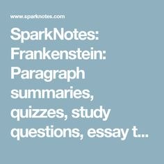 frankenstein thesis statements and essay topics paperstarter com  sparknotes frankenstein paragraph summaries quizzes study questions essay topics etc