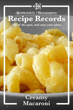 Ancestry's Recipe Records are a wonderful way to try out historical dishes and see what sticks—but never to the pan. Head over to the Ancestry® blog to read more about this delicious dish—complete with ingredient lists—and other recipes from Ancestry's Newspapers.com. Creamy Macaroni And Cheese, Macaroni Cheese Recipes, Baked Macaroni, Pasta Recipes, Cooking Recipes, Salad Recipes, Cheese Dishes, Tasty Dishes, Side Dishes