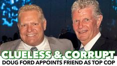 Doug Ford Hires His Unqualified Buddy As Top Cop Political Equality, Politics, Clueless, Current Events, Bullying, Ontario, Presidents, Crime, How To Make Money