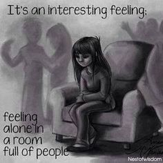 Feeling alone in a room full of people