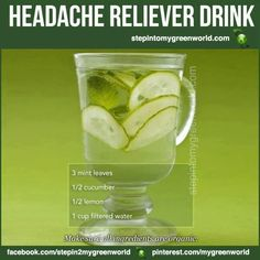 Headache reliever drink Headache relief 2 Glasses of water usually help. Healthy Drinks, Get Healthy, Healthy Tips, Healthy Choices, Healthy Recipes, Diet Drinks, Natural Cures, Natural Healing, Natural Headache Remedies