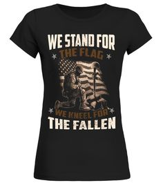 Veteran Gift, We Stand For The Flag, We Kneel For The Fallen veterans affairs shirt,do not meddle in the affairs of dragons t-shirt,