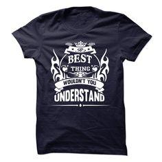 BEST - Its A BEST Thing You Wouldnt Understand - T Shirt T Shirt