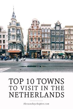 A list of the most beautiful, charming cities and towns in the Netherlands you must visit! Netherlands In unserem Blog viel mehr Informationen http://storelatina.com/netherlands/travelling #photography #travelNetherlands #hollandtravel #recipes