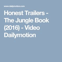 Honest Trailers - The Jungle Book (2016) - Video Dailymotion
