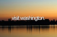 Visit Washington   Bucket List