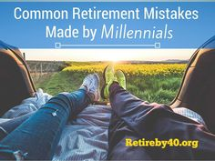 Common Retirement Mistakes Made by Millennials