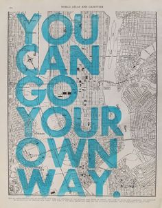 go your own way.
