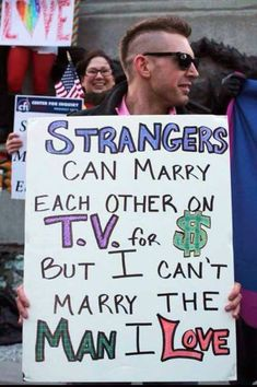 The Best Argument I Read About This. Strangers can marry each other on TV for $ but I can't marry the man I love.  Gay Rights