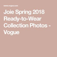 Joie Spring 2018 Ready-to-Wear  Collection Photos - Vogue