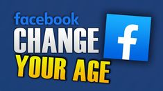 HOW TO CHANGE AGE ON FACEBOOK Delete Facebook, Names, Technology, Videos, Tips, Youtube, Android, Iphone