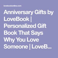 Anniversary Gifts by LoveBook   Personalized Gift Book That Says Why You Love Someone   LoveBook Online