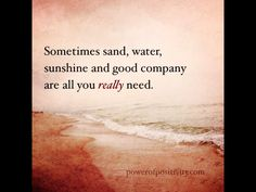 Sometimes sand, water, sunshine, and good company are all you really need.