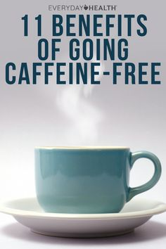 A lower risk for nutrient deficiencies, better sleep, and improved fertility are only a few of the perks of cutting caffeine.
