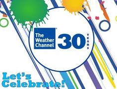 Happy 30th Birthday Weather Channel