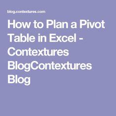 How to Plan a Pivot Table in Excel - Contextures BlogContextures Blog