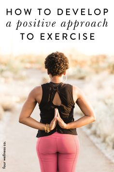 """How to Develop a Positive Approach To Exercise 