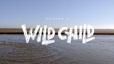 Raising a Wild Child