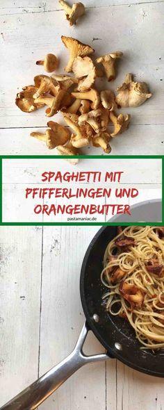 Spaghetti mit Pfifferlingen und Orangenbutter #pasta #vegetarisch #nudeln #nudelrezept Spaghetti, Bastilla, Pesto Pasta, Risotto, Food Inspiration, Italian Recipes, Pasta Recipes, Meat, Chicken