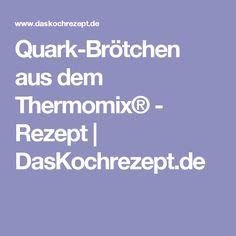 Quark-Brötchen aus dem Thermomix® - Rezept | DasKochrezept.de