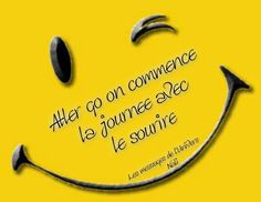 Start the day with a Smile. Positive Life, Positive Attitude, Positive Quotes, Smile Pictures, Morning Pictures, French Words, French Quotes, Message Positif, Laughing Face