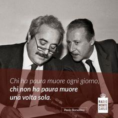 Giovanni Falcone e Paolo Borsellino Giovanni Falcone, Phrases About Life, Robin Williams, Monte Carlo, Mafia, Like Me, Favorite Quotes, Einstein, Quotations