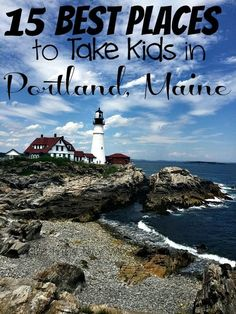Things To Do In Belfast Maine With Kids Parenting Advice - 10 things to see and do in portland