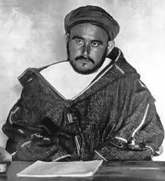 """""""Mohammed Abd el-Krim was a piece of granite, his feet rooted in the mountainscape, his eyes the gaze of the Rif itself."""""""