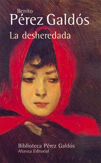 La Desheredada - Benito Perez Galdós.