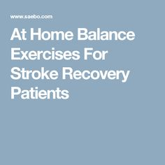 At Home Balance Exercises For Stroke Recovery Patients